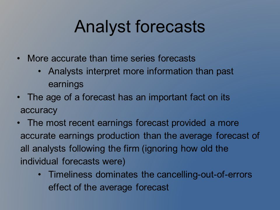 Analyst forecasts More accurate than time series forecasts