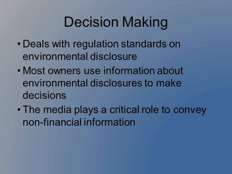Decision Making Deals with regulation standards on environmental disclosure.