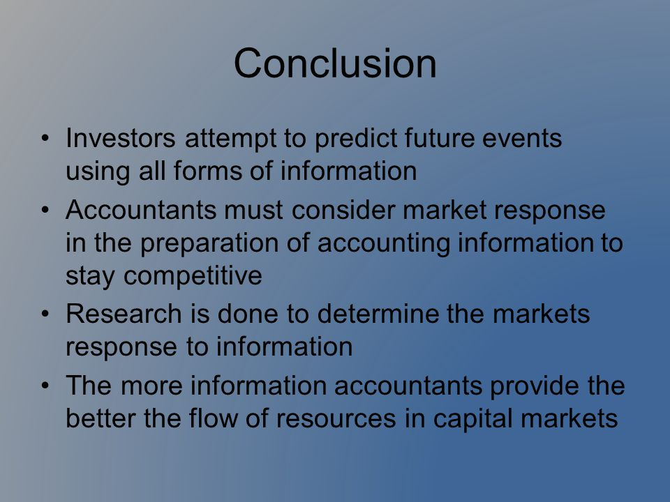 Conclusion Investors attempt to predict future events using all forms of information.