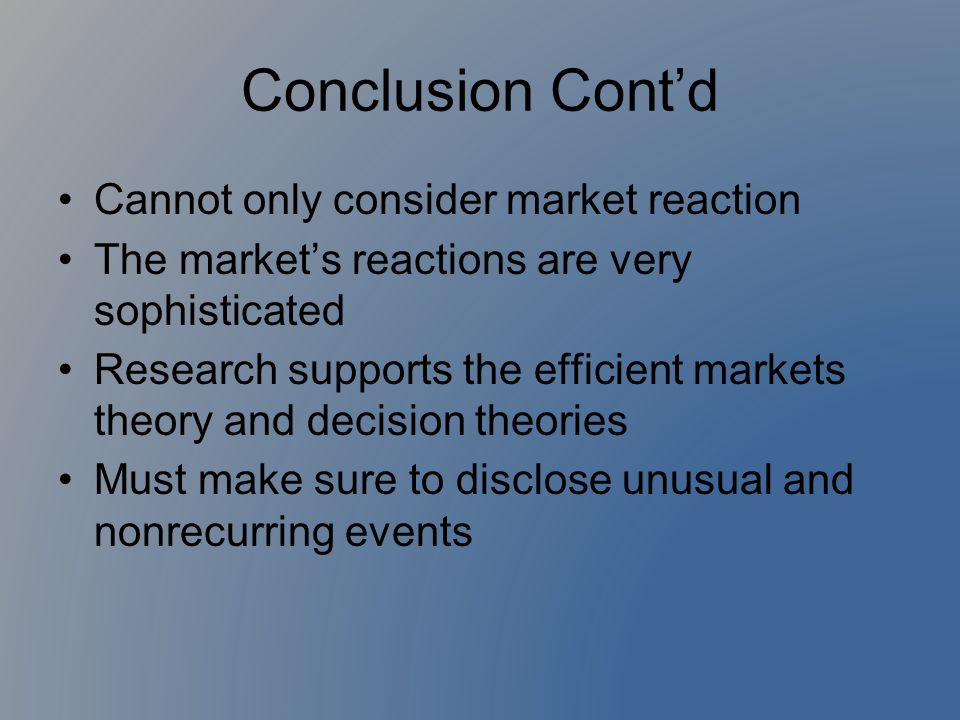 Conclusion Cont'd Cannot only consider market reaction