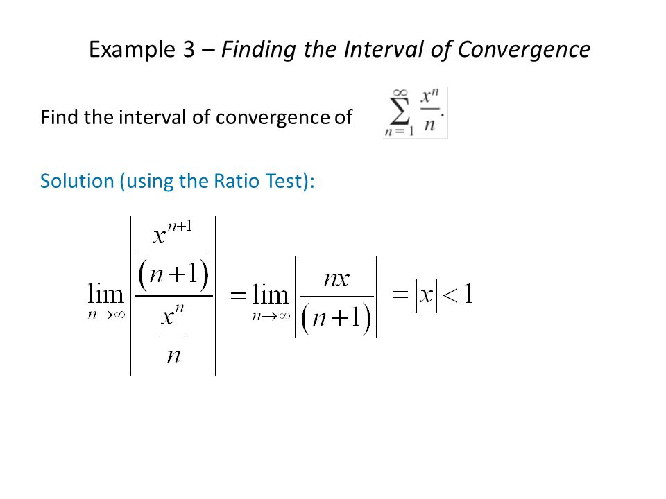 Example 3 – Finding the Interval of Convergence
