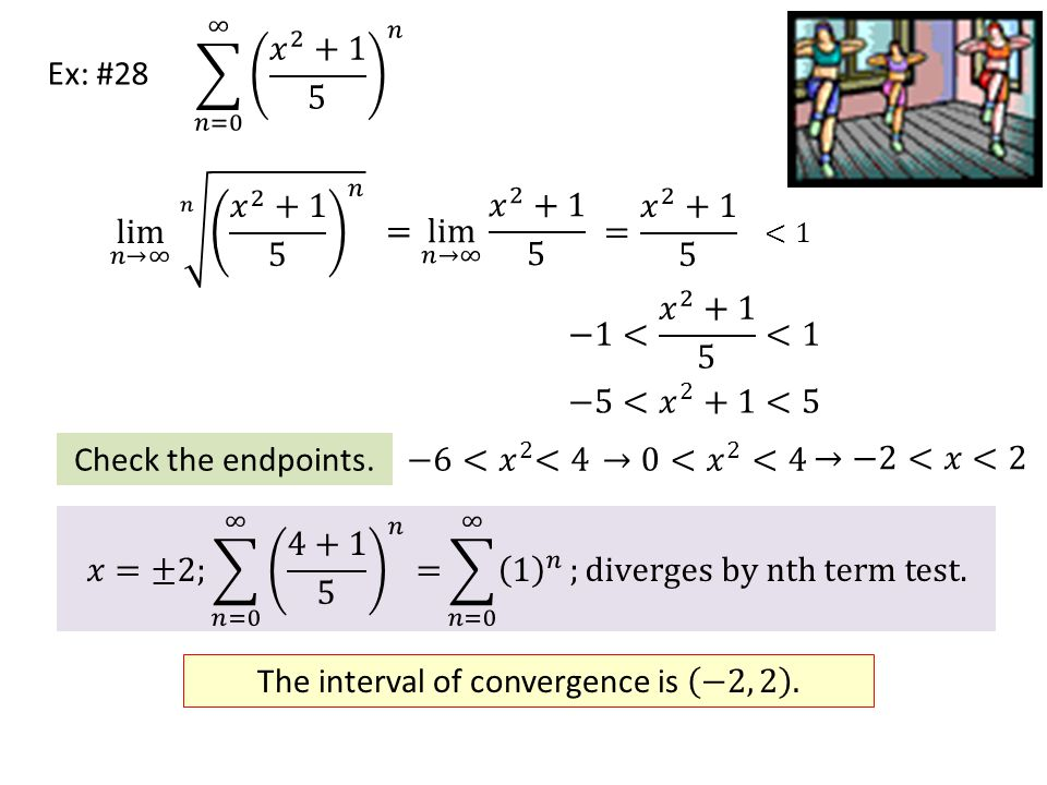 The interval of convergence is −2, 2 .