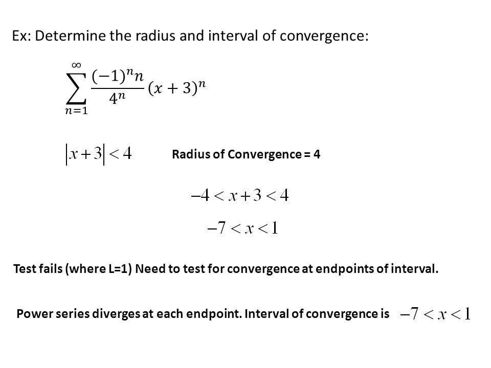 Ex: Determine the radius and interval of convergence: