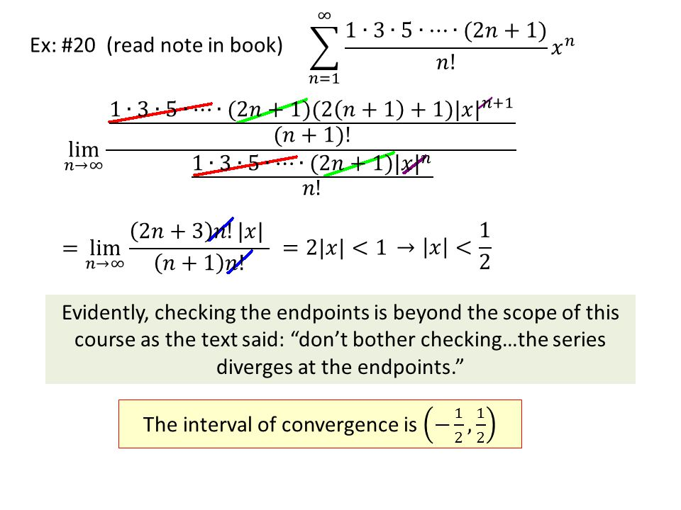 The interval of convergence is − 1 2 , 1 2