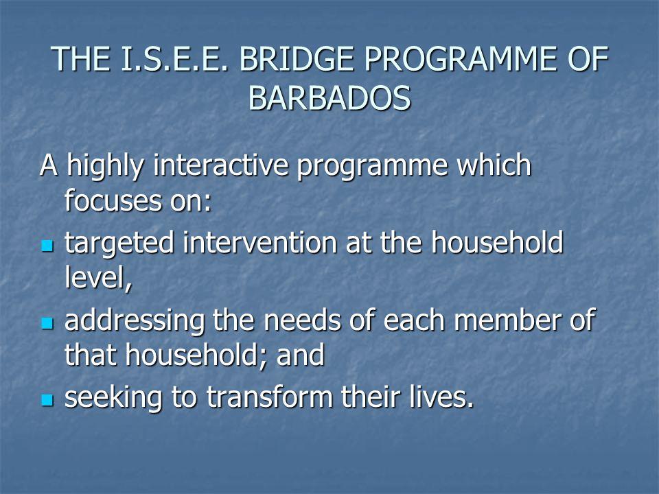 THE I.S.E.E. BRIDGE PROGRAMME OF BARBADOS