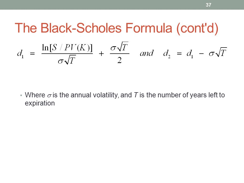 The Black-Scholes Formula (cont d)