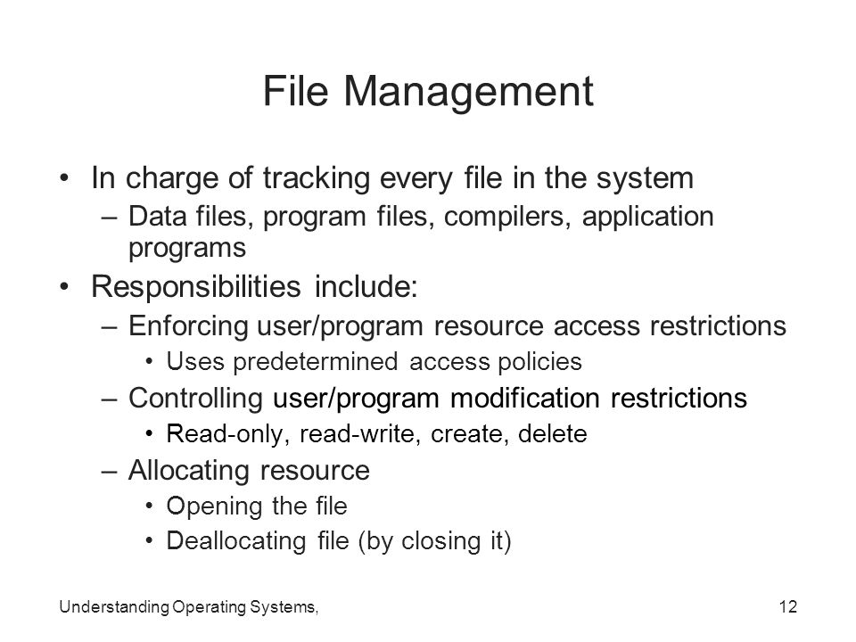 File Management In charge of tracking every file in the system