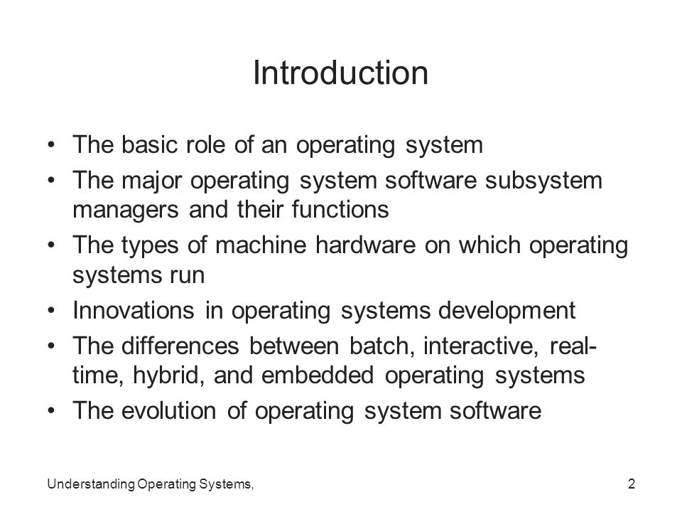 Introduction The basic role of an operating system