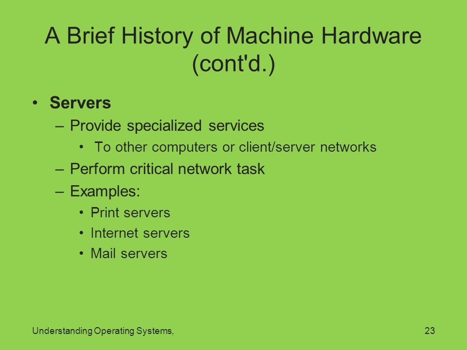 A Brief History of Machine Hardware (cont d.)