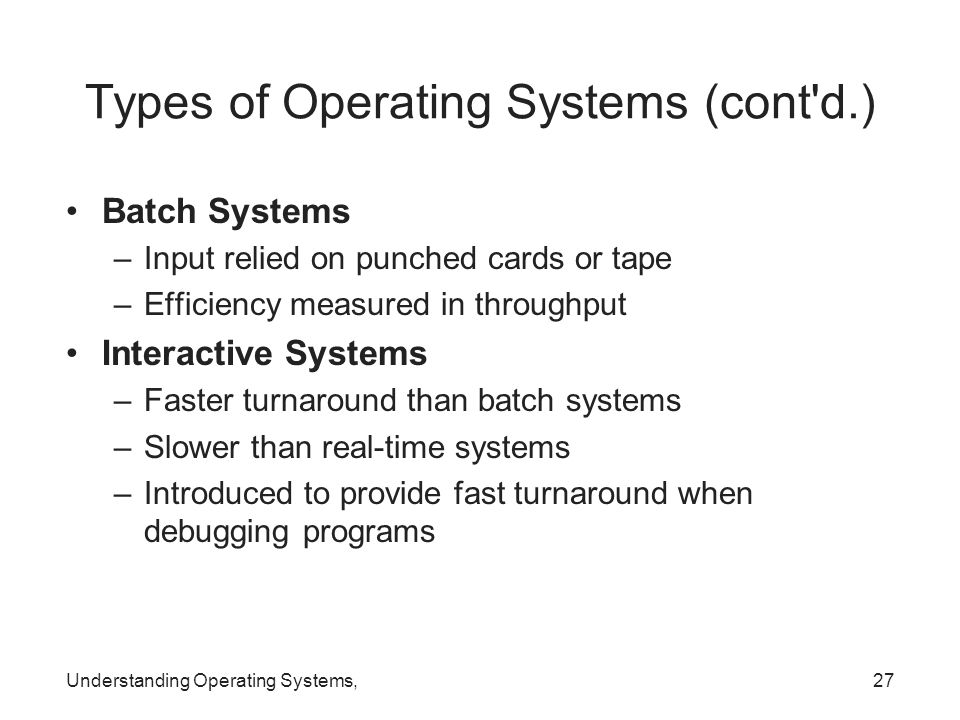 Types of Operating Systems (cont d.)