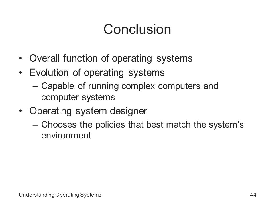 Conclusion Overall function of operating systems