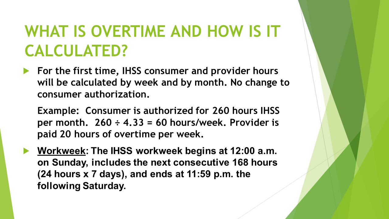 WHAT IS OVERTIME AND HOW IS IT CALCULATED
