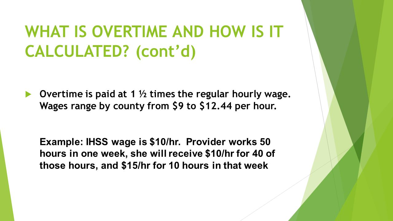 WHAT IS OVERTIME AND HOW IS IT CALCULATED (cont'd)