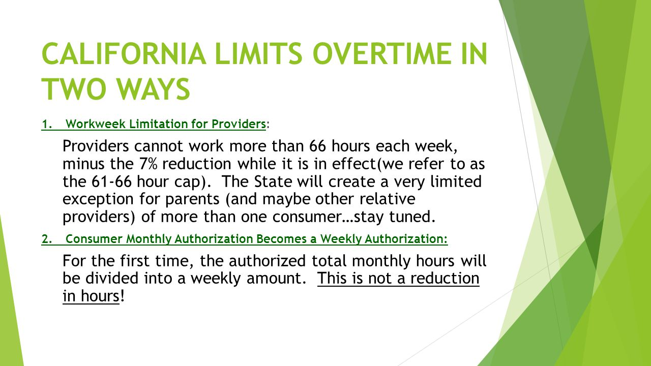 CALIFORNIA LIMITS OVERTIME IN TWO WAYS