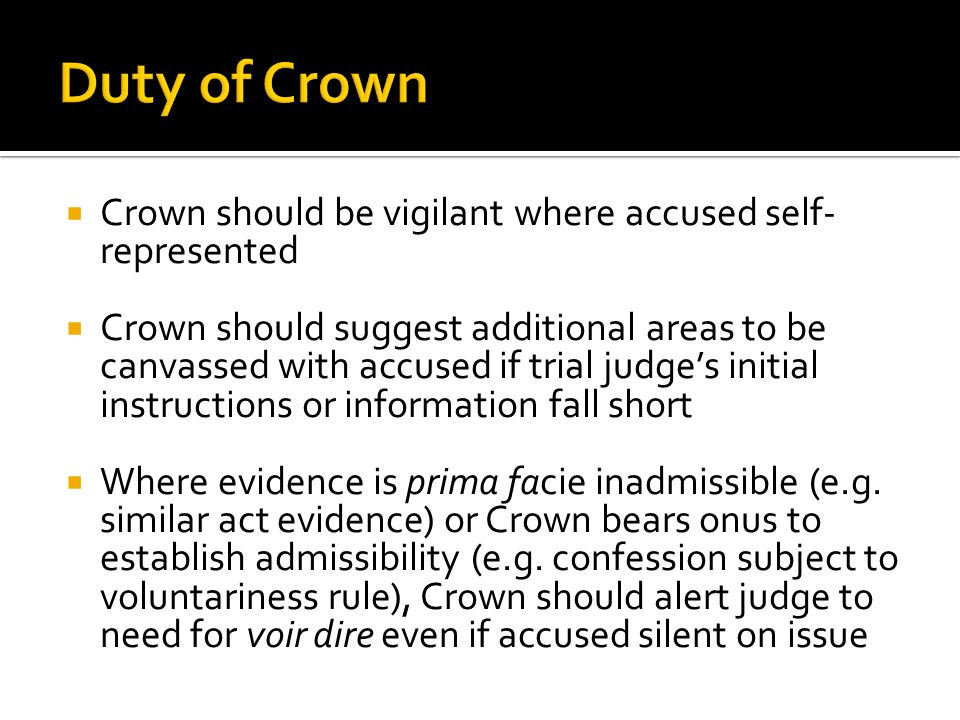 Duty of Crown Crown should be vigilant where accused self-represented