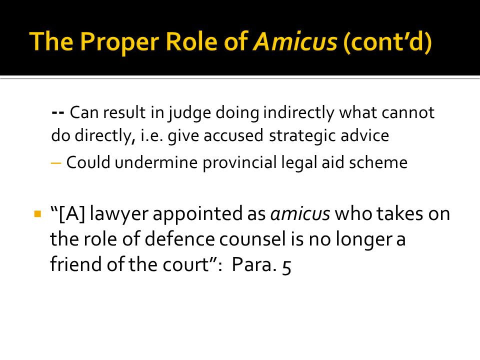 The Proper Role of Amicus (cont'd)