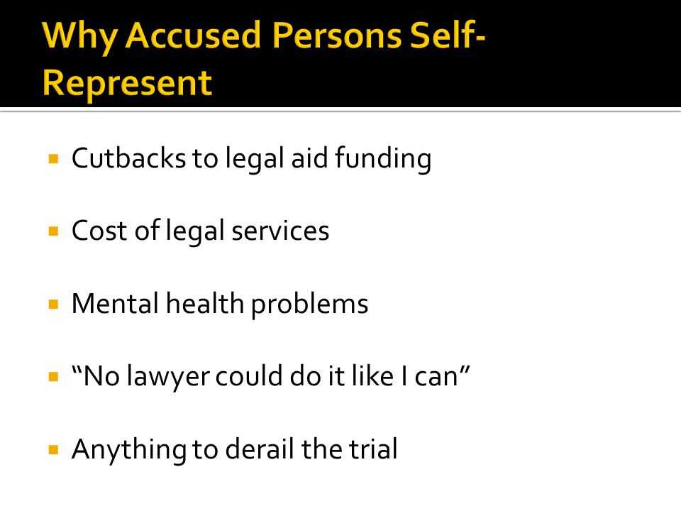 Why Accused Persons Self-Represent