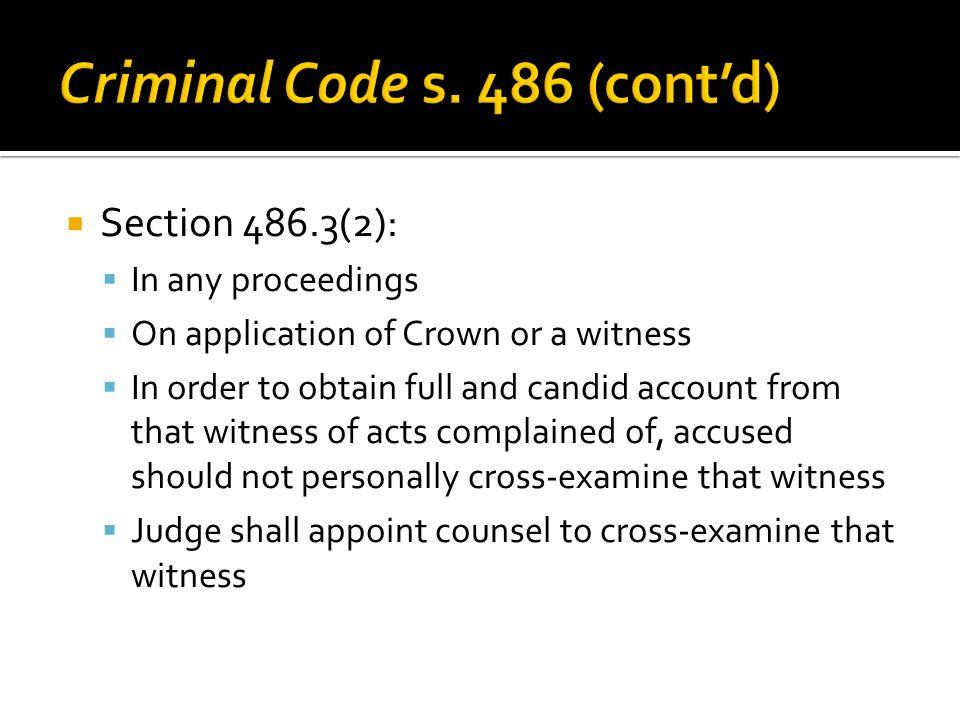 Criminal Code s. 486 (cont'd)