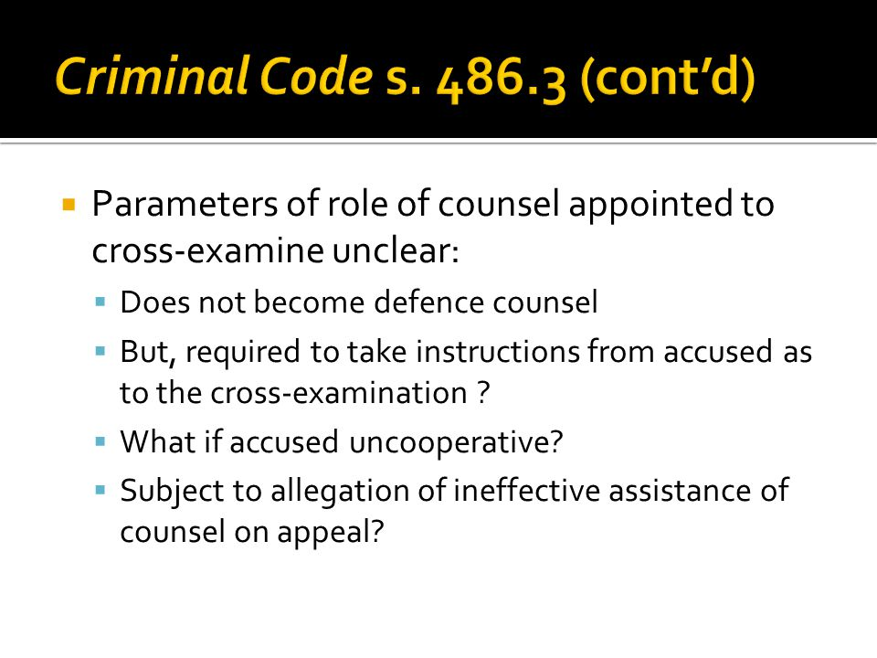 Criminal Code s. 486.3 (cont'd)