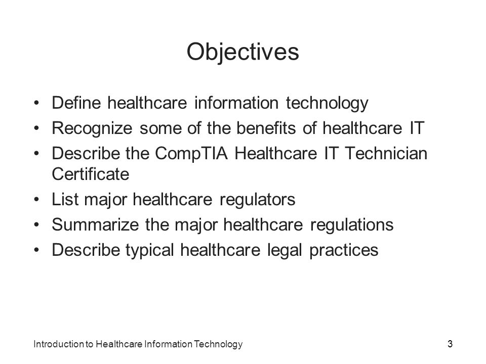 Objectives Define healthcare information technology