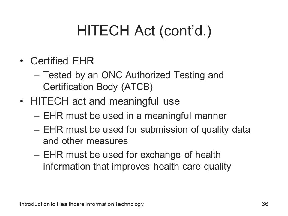 HITECH Act (cont'd.) Certified EHR HITECH act and meaningful use