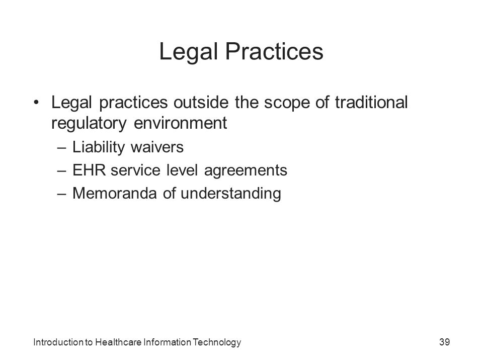 Legal Practices Legal practices outside the scope of traditional regulatory environment. Liability waivers.