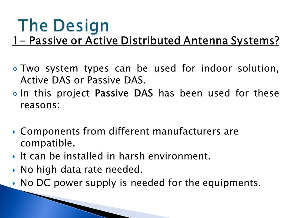 The Design 1- Passive or Active Distributed Antenna Systems