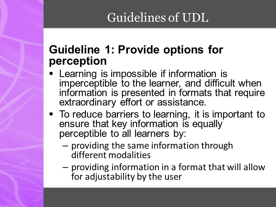 Guidelines of UDL Guideline 1: Provide options for perception