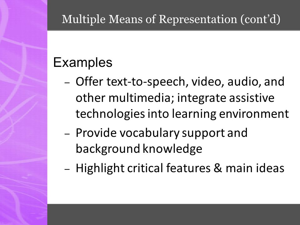 Multiple Means of Representation (cont'd)