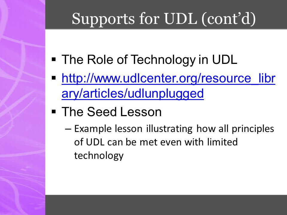 Supports for UDL (cont'd)