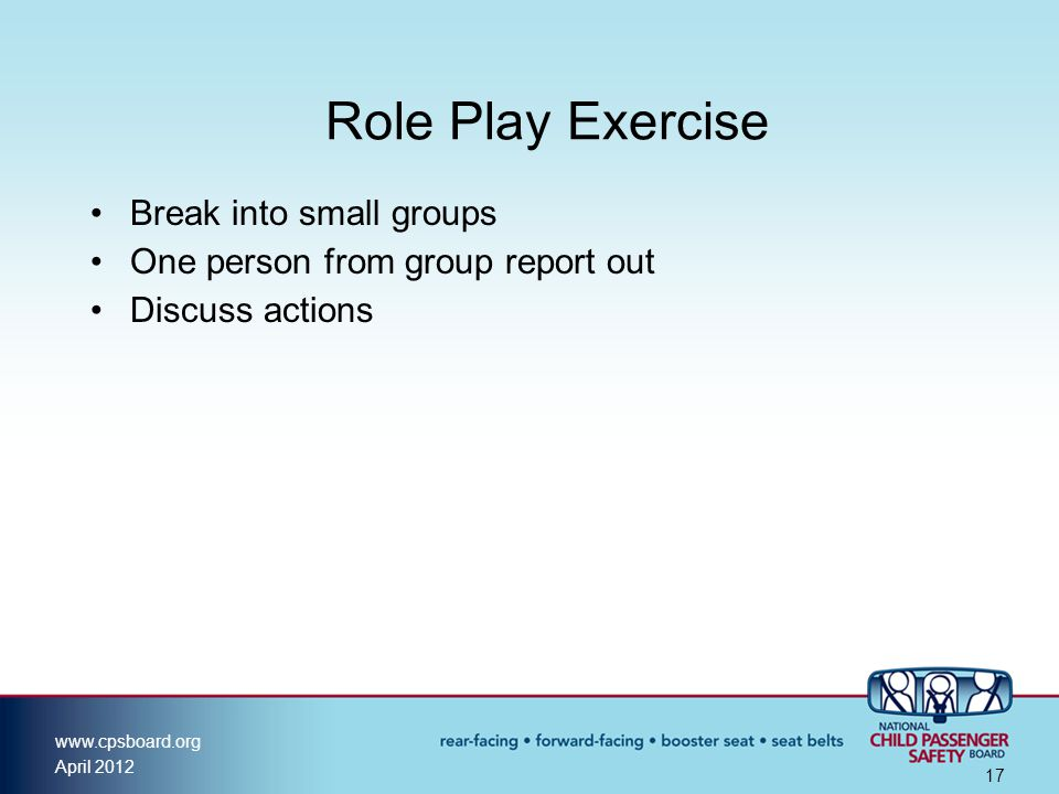 Role Play Exercise Break into small groups