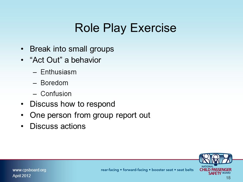 Role Play Exercise Break into small groups Act Out a behavior