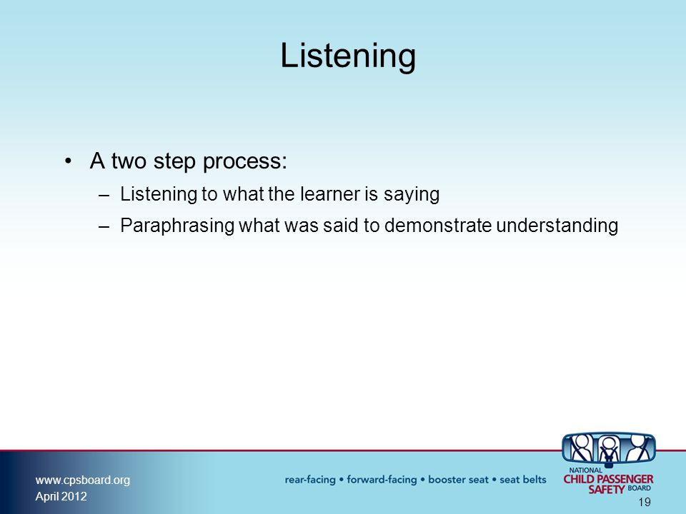 Listening A two step process: Listening to what the learner is saying