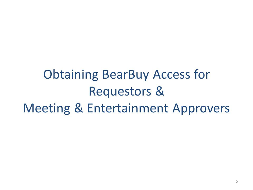 Obtaining BearBuy Access for Requestors & Meeting & Entertainment Approvers