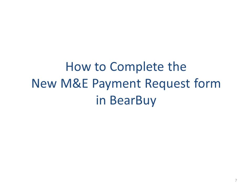 How to Complete the New M&E Payment Request form in BearBuy