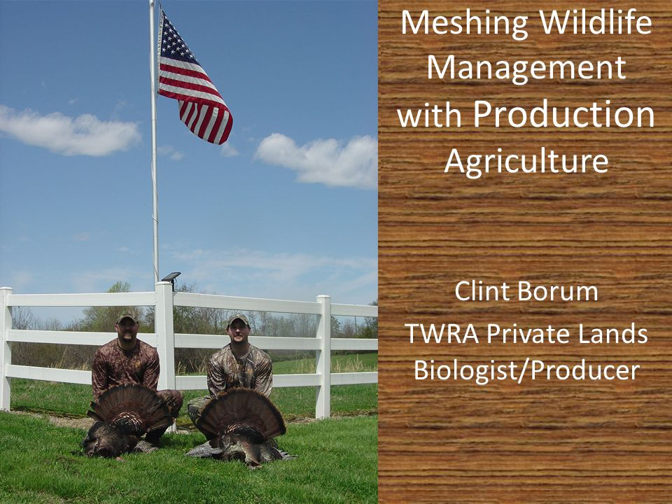 Meshing Wildlife Management with Production Agriculture