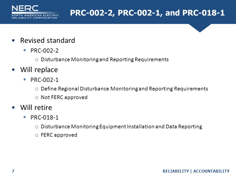 PRC-002-2, PRC-002-1, and PRC-018-1 Revised standard Will replace