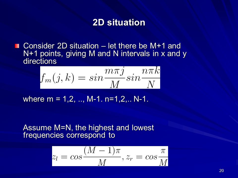 2D situation Consider 2D situation – let there be M+1 and N+1 points, giving M and N intervals in x and y directions.