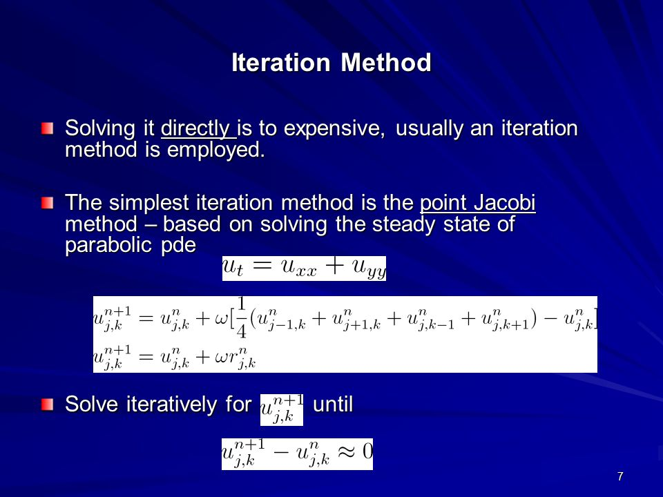 Iteration Method Solving it directly is to expensive, usually an iteration method is employed.