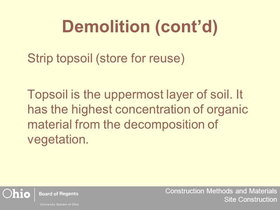 Demolition (cont'd) Strip topsoil (store for reuse)
