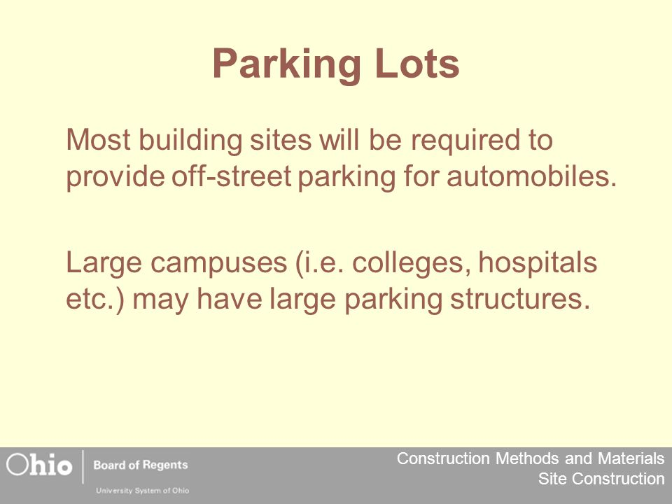 Parking Lots Most building sites will be required to provide off-street parking for automobiles.