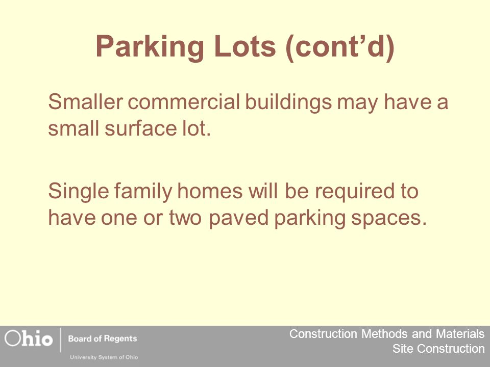 Parking Lots (cont'd) Smaller commercial buildings may have a small surface lot.