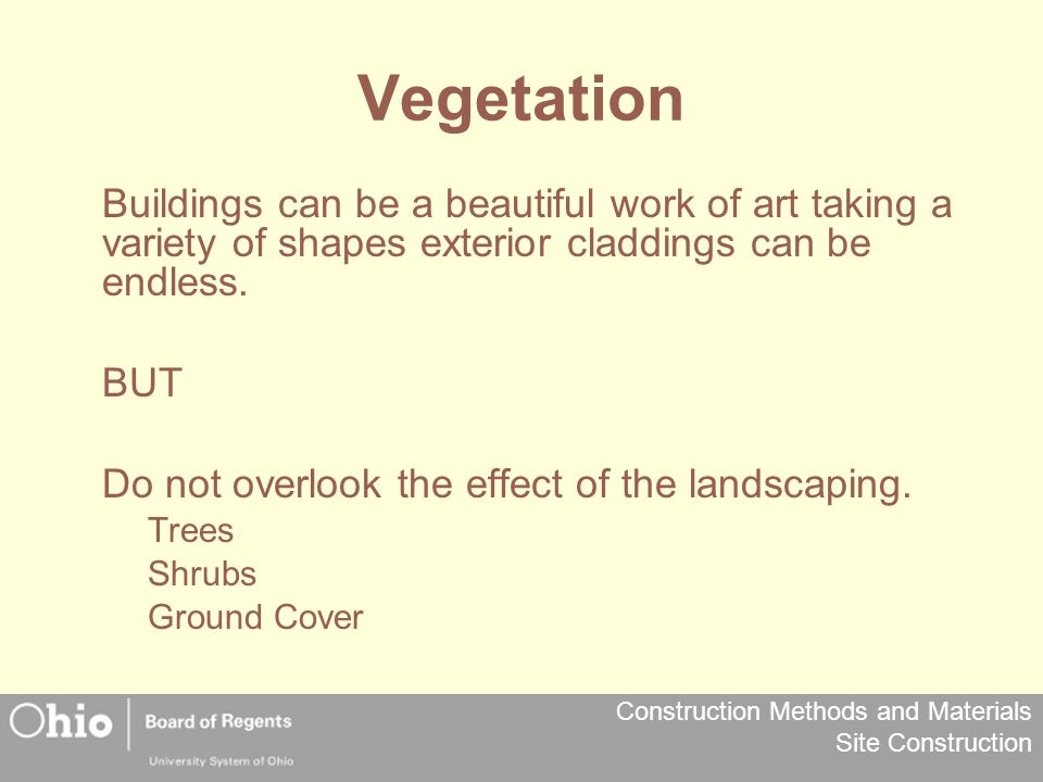 Vegetation Buildings can be a beautiful work of art taking a variety of shapes exterior claddings can be endless.