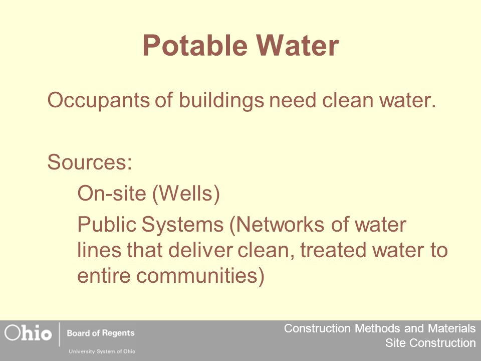 Potable Water Occupants of buildings need clean water. Sources: