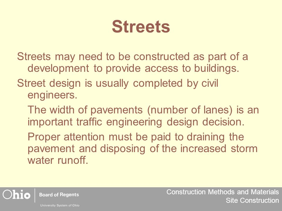 Streets Streets may need to be constructed as part of a development to provide access to buildings.