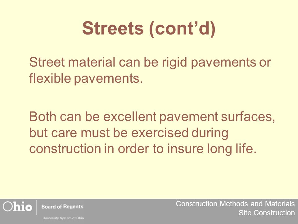 Streets (cont'd) Street material can be rigid pavements or flexible pavements.