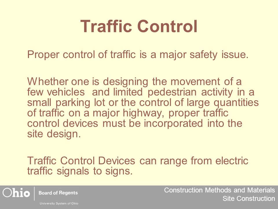 Traffic Control Proper control of traffic is a major safety issue.