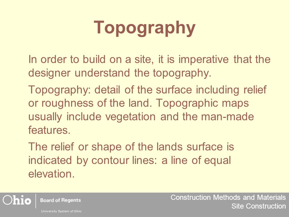 Topography In order to build on a site, it is imperative that the designer understand the topography.