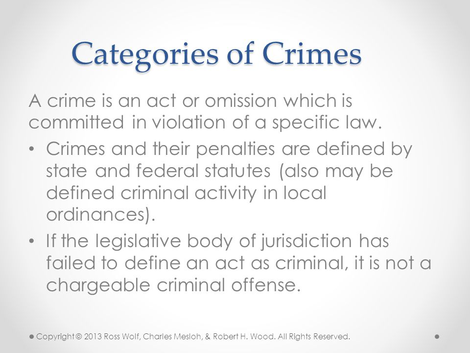 Categories of Crimes A crime is an act or omission which is committed in violation of a specific law.