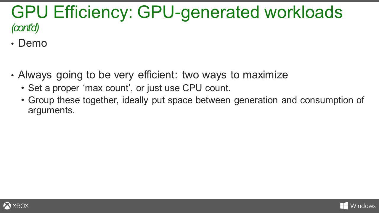 GPU Efficiency: GPU-generated workloads (cont'd)